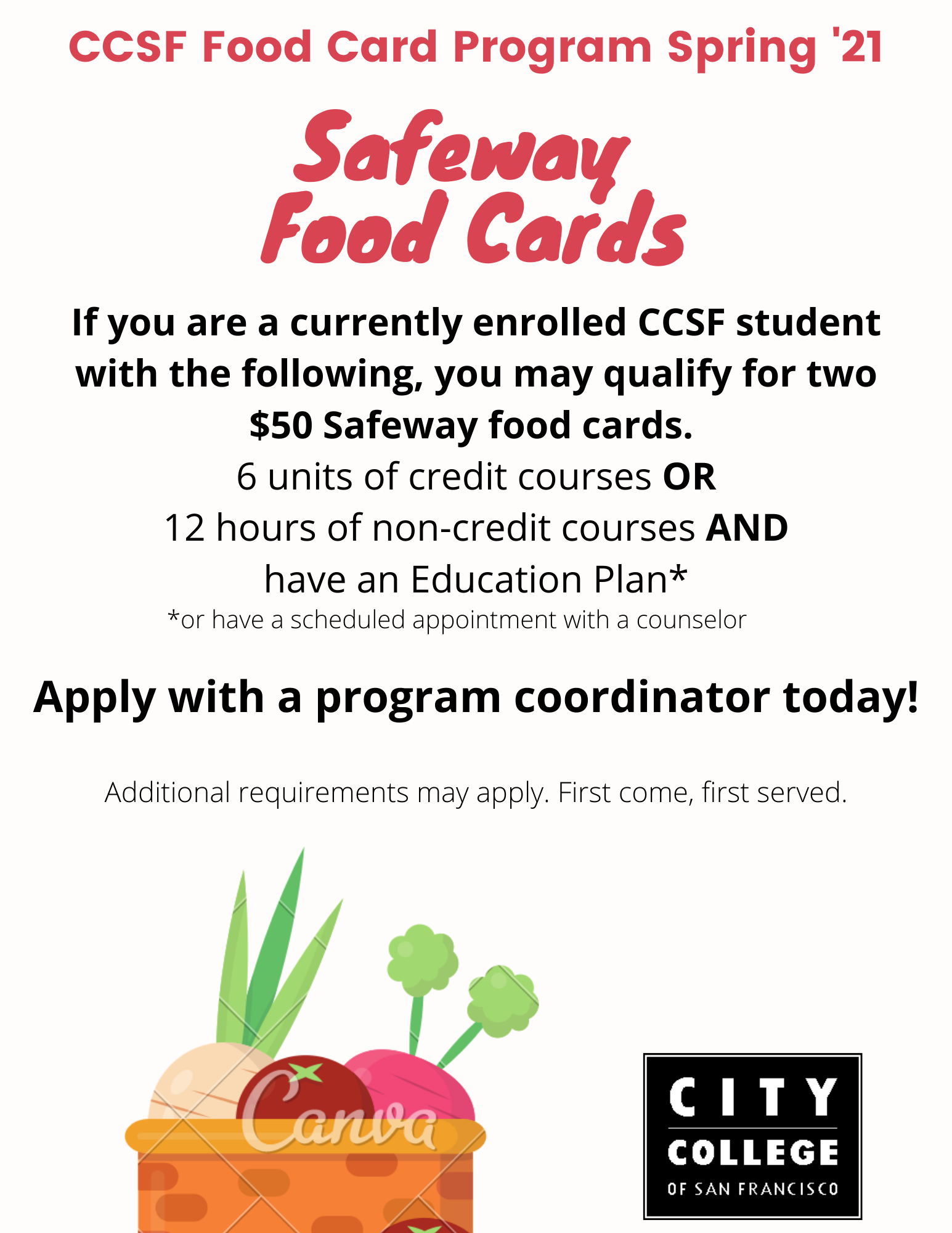 Food Cards Available for Spring 2021. To be eligible you must have 6 credit units or 12 hours of non-credit coursework and a current education plan. We will also accept a meeting with a counselor to create or update an educational plan. For more details, virtually visit one of our participating programs. Program is first-come, first-served. Additional requirements may apply.